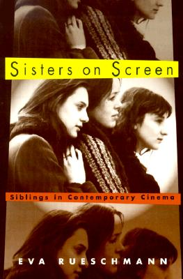 Sisters on Screen: Siblings in Contemporary C