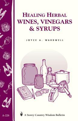 Healing Herbal Wines Vinegars   Syrups: Store