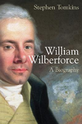 William Wilberforce: A Biography