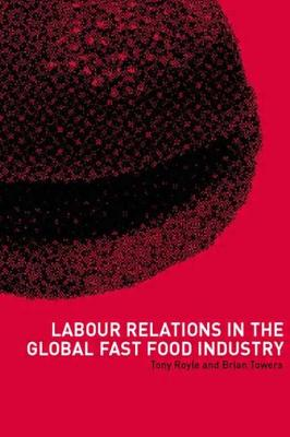 Labour Relations in the Global Fast~Food Indu