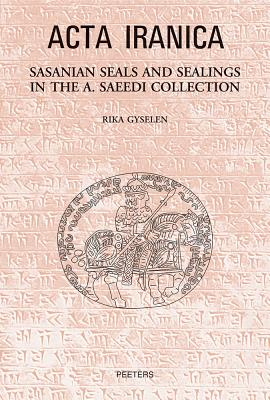 Sasanian Seals and Sealings in the A. Saeedi