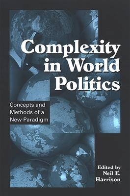 Complexity in World Politics: Concepts and Me