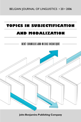 Topics in Subjectification and Modalization