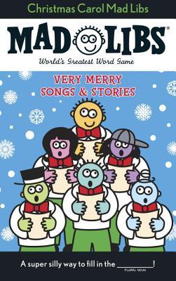 Christmas Carol Mad Libs: Very Merry Songs  S