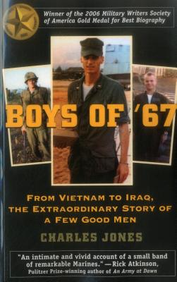 Boys of '67: From Vietnam to Iraq the Extraor