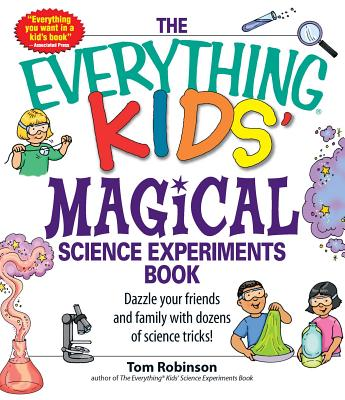The Everything Kids' Magical Science Experime