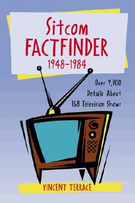 Sitcom Factfinder 1948~1984: Over 9 700 Detai