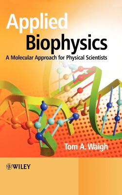 Applied biophysics : a molecular approach for physical scientists