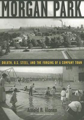 Morgan Park: Duluth U.S. Steel and the Forgin