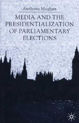 Media and the Presidentialization of Parliame