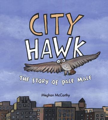 City Hawk: A Story of Pale Male