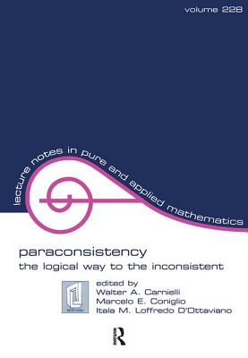 Paraconsistency: The Logical Way to Inconsist