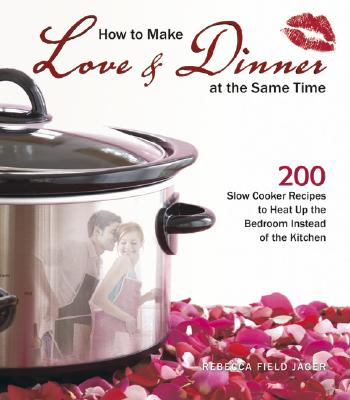 How to Make Love   Dinner at the Same Time: 2