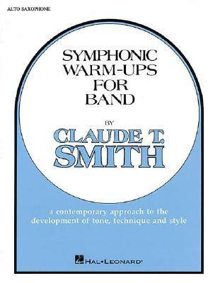 Symphonic Warm~Ups for Band: Eb Alto Saxophon