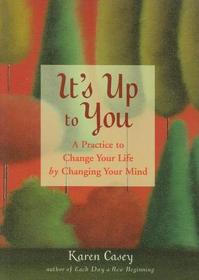 It's Up to You: A Practice to Change Your Lif
