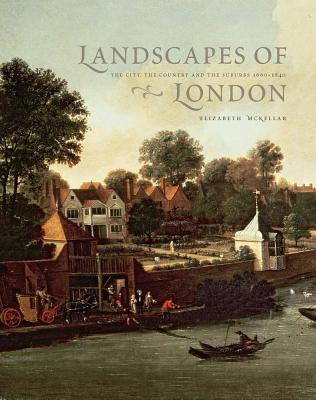 Landscapes of London: The City the Country an