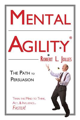 Mental Agility: The Path to Persuasion : Trai