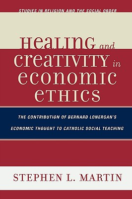 Healing and Creativity in Economic Ethics: Th