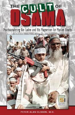 The Cult of Osama: Psychoanalyzing Bin Laden