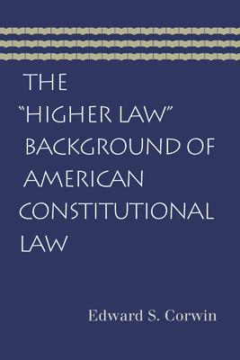 The ��Higher Law�� Background of American Con