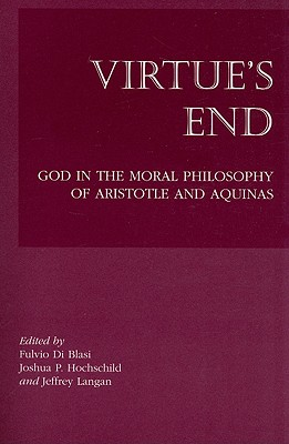 Virtue's End: God in the Moral Philosophy of