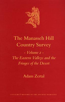 The Manasseh Hill Country Survey: The Eastern Valleys and the Fringes of the Desert