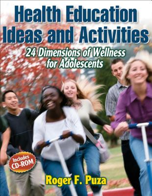 Health education ideas and activities : 24 dimensions of wellness for adolescents /