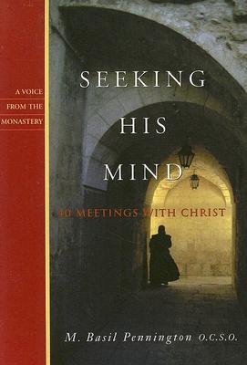 Seeking His Mind: 40 Meetings With Christ