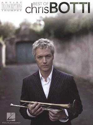 Best of Chris Botti: Trumpet Artist Transcrip