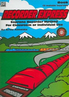 Recorder Express: Soprano Recorder Method for