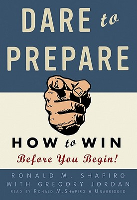 Dare to Prepare: How to Win Before You Begin^