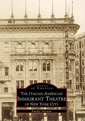 The Italian~American Immigrant Theatre of New