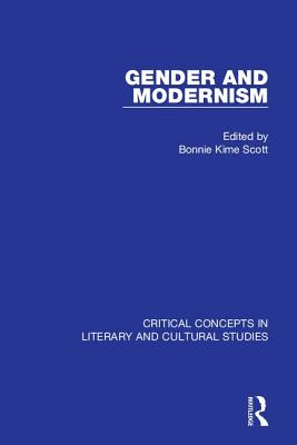 Gender and Modernism: Critical Concepts in Li