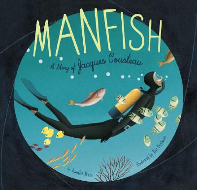 Manfish : a story of Jacques Cousteau 書封