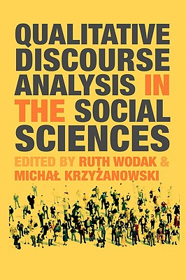 Qualitative discourse analysis in the social sciences /
