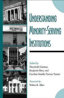 Understanding Minority~Serving Institutions