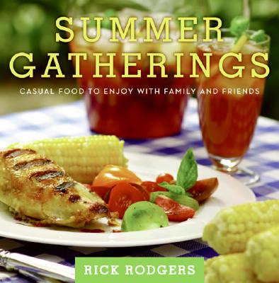 Summer Gatherings: Casual Food to Enjoy With