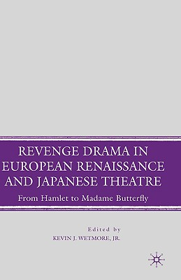 Revenge Drama in European Renaissance and Jap