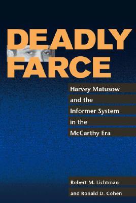 Deadly Farce: Harvey Matusow and the Informer