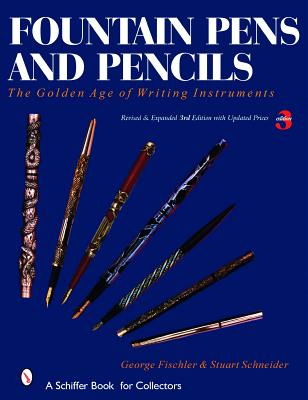 Fountain Pens and Pencils: The Golden Age of
