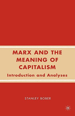 Marx and the Meaning of Capitalism: Introduct