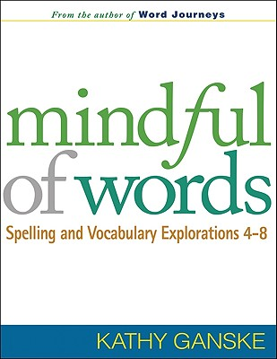Mindful of Words: Spelling and Vocabulary Exp