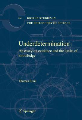 Underdetermination: An Essay on Evidence and