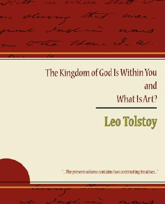 The Kingdom of God Is Within You  What Is Art