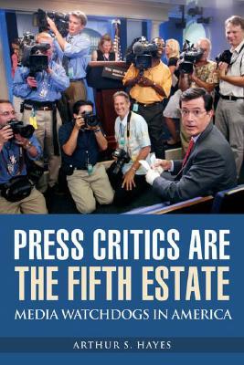 Press Critics Are the Fifth Estate: Media Wat