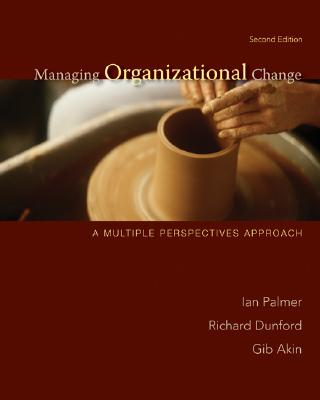 Managing organizational change :  a multiple perspectives approach /