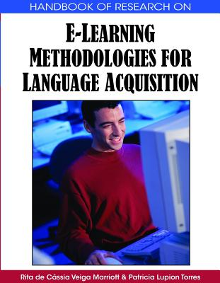 Handbook of research on e-learning methodologies for language acquisition /