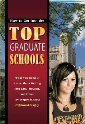 How to Get into the Top Graduate Schools: Wha