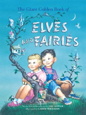 The Giant Golden Book of Elves and Fairies: With Assorted Pixies, Mermaids, Brownies, Witches, and Leprechauns