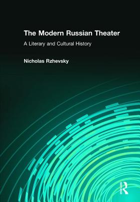 The Modern Russian Theater: A Literary and Cu